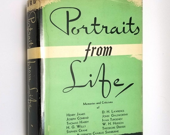 Portraits from Life by Ford Madox Ford 1937 1st Ed Hardcover HC w/ Dust Jacket DJ - Memories Criticisms Famous Writers