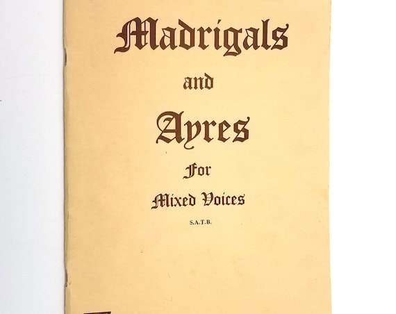 Madrigals and Ayres for Mixed Voices (S.A.T.B.) 1964 Vocal Choir - Sheet Music Song Book