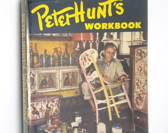 Peter Hunt's Workbook with Text & Pictures Hardcover HC w/ Dust Jacket DJ 1951 Prentice-Hall - Decorative Painting, Folk Art