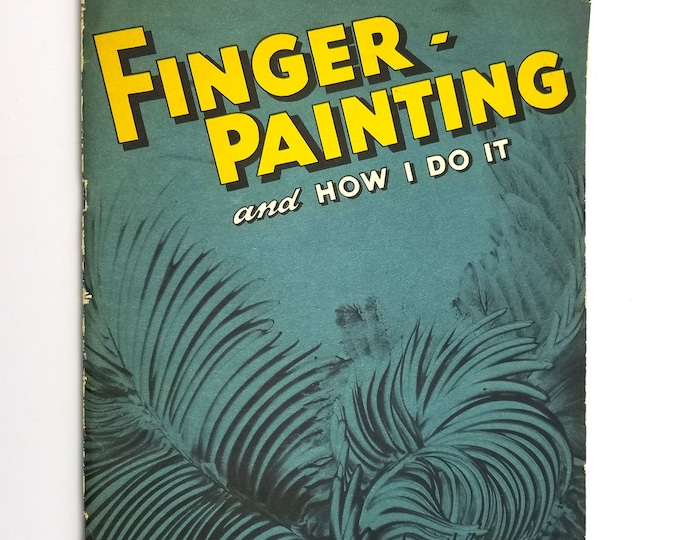 Finger-Painting and How I Do It by Ruth Faison Shaw 1947 - Soft Cover / Paperback - Art for All - Children Adults Technique History