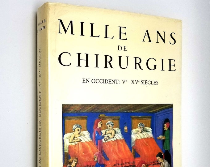 Mille Ans de Chirurgie en Occident: V-XV Siecles by Pierre Huard Limited Ed Hardcover/Dust Jacket 1966 French Lang History Medicine/Surgery