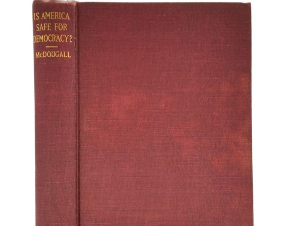 Is America Safe for Democracy? by William McDougall Rare 1st Edition Hardcover HC 1921 Scribner's