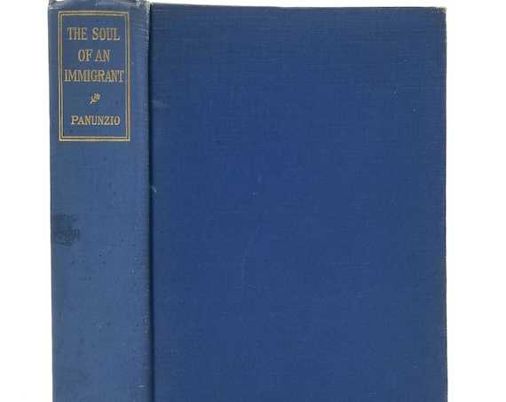 The Soul of an Immigrant by Constantine M. Panunzio 1st Edition Hardcover HC 1921 Macmillan Company - Autobiography