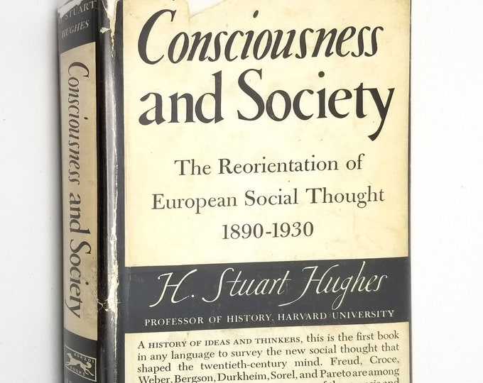 Consciousness and Society: The Reorientation of European Social Thought 1890-1930 by H. Stuart Hughes 1st Ed Hardcover w/ Dust Jacket