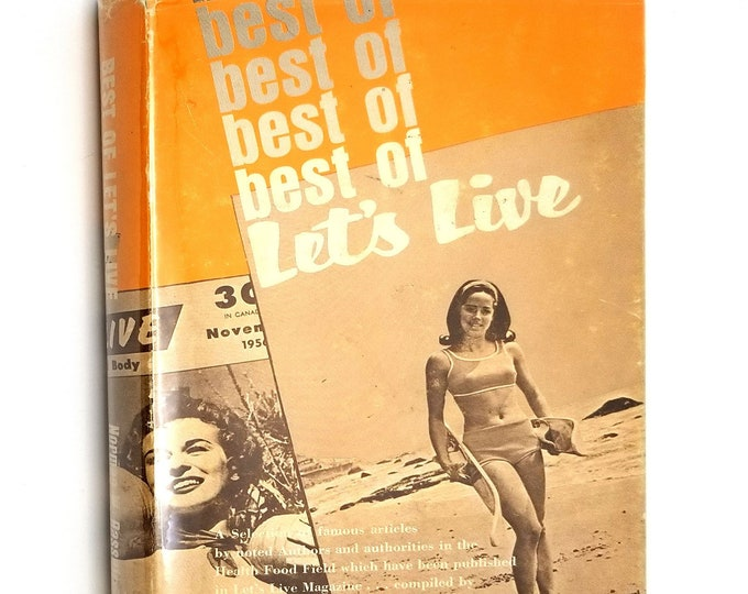 Best of Let's Live by Norman W. Bassett (ed) Hardcover HC w/ Dust Jacket DJ 1967 Oxford Industries - Nutrition Health Healing