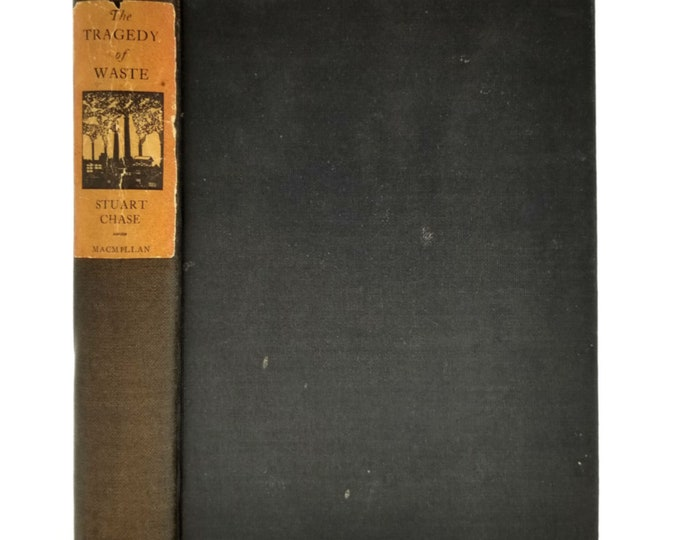 The Tragedy of Waste by Stuart Chase - 1st Edition Hardcover HC w/ Dust Jacket DJ 1925 Ecology Society Natural Resources Misuse