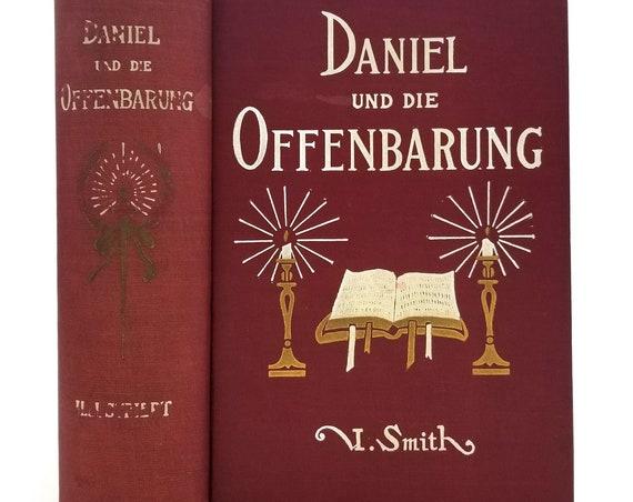 Gedanfen Uber Daniel Und Die Offenbarung by Uriah Smith Hardcover HC 1907 Pacific Press - German Language