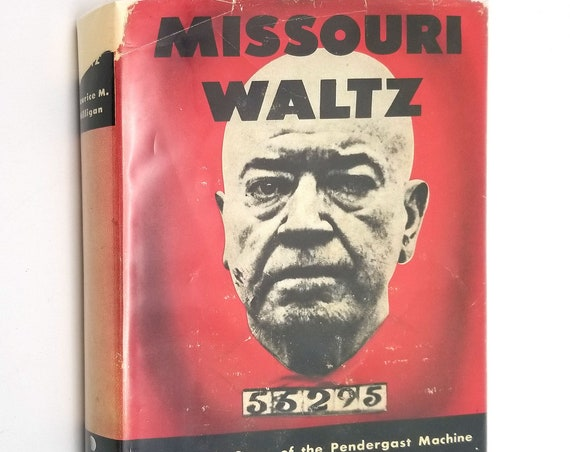 Missouri Waltz: The Inside Story of the Pendergast Machine by Maurice M. Milligan Hardcover HC w/ Dust Jacket DJ 1948 Scribner's