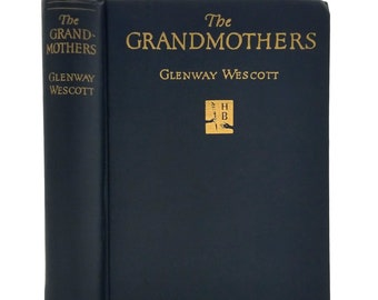 The Grandmothers: A Family Portrait by Glenway Wescott 1927 1st Edition Hardcover HC - Harper & Brothers