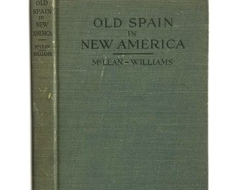 Old Spain in New America by Robert McLean & Grace Petrie Williams Hardcover HC 1916 Association Press - Christian Missions