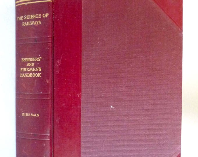 Engineers' and Firemen's Handbook (The Science of the Railways) 1909 by Marshall M. Kirkman - Trains Railroads