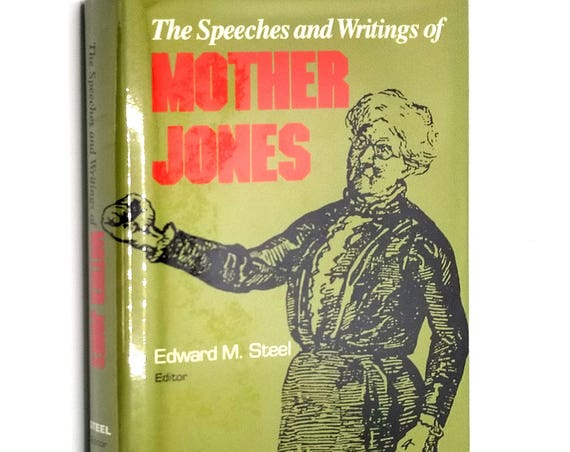 The Speeches and Writings of Mother Jones by Edward M. Steel (ed) 1988 Hardcover HC w/ Dust Jacket DJ - University of Pittsburgh