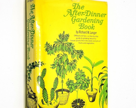The After-Dinner Gardening Book by Richard W. Langer 1969 Hardcover HC w/ Dust Jacket DJ Macmillan - Food Seeds & Pits