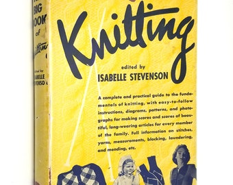 The Big Book of Knitting by Isabelle Stevenson (ed) 1948 Hardcover HC w/ Dust Jacket DJ - Greystone Press