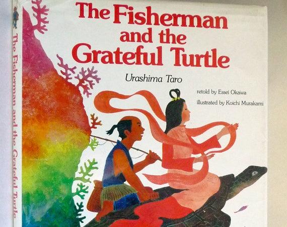 The Fisherman and the Grateful Turtle 1985 by Essei Okawa - 1st Printing Hardcover HC w/ Dust Jacket DJ - Children Japanese Fairy Tale