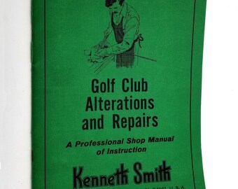 Golf Club Alterations and Repairs: a Professional Shop Manual of Instruction 1977 Vintage Sports Sporting Equipment Repair