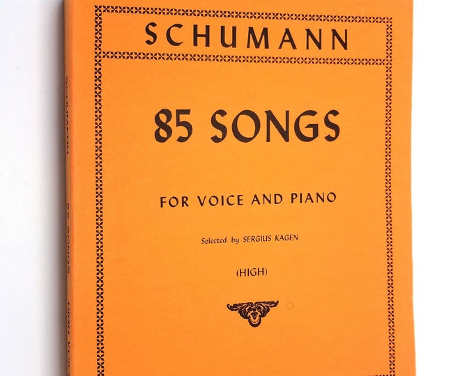 Schumann: 85 Songs for Voice and Piano (High) No. 1487  Robert Schumann &  Sergius Kagen - International Music Company Sheet Music/Songbook