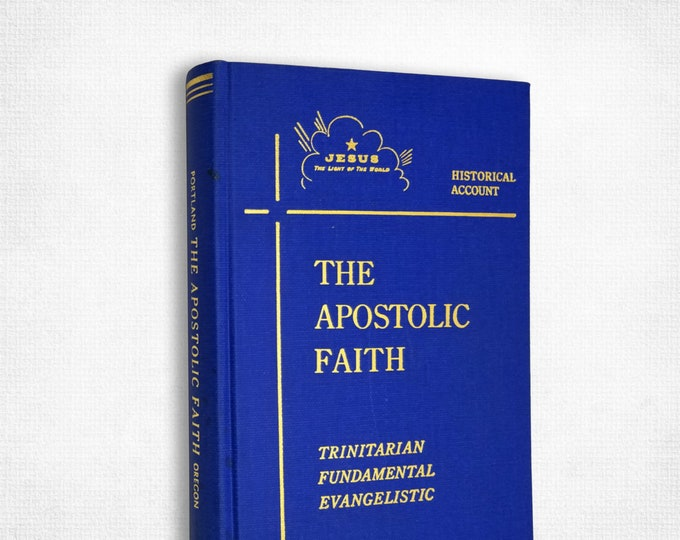 History of The Apostolic Faith Trinitarian-Fundamental Evangelistic Organization Hardcover 1965 Portland, Oregon