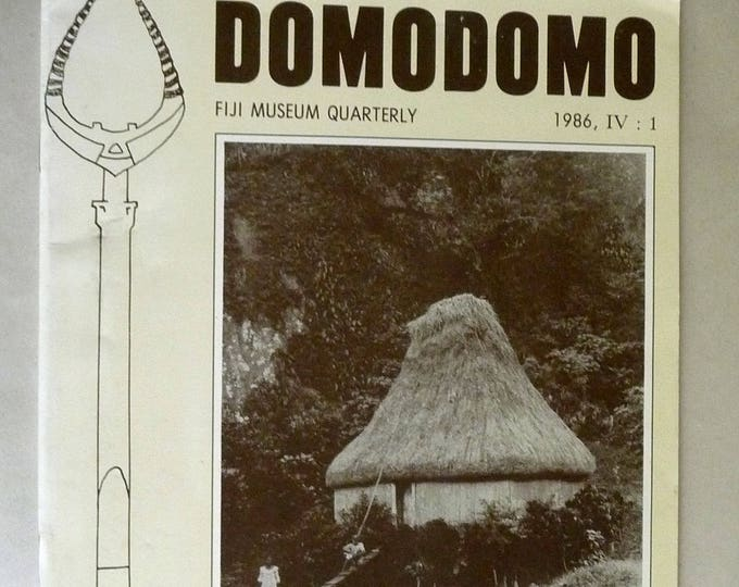 Domodomo: Fiji Museum Quarterly Volume IV (4), Number 1, 1986 - Journal Magazine - Suva