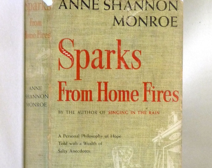 Sparks From Home Fires: A Personal Philosophy of Hope 1940 Anne Shannon Monroe - 1st Edition Hardcover HC w/ Dust Jacket - Doubleday Doran