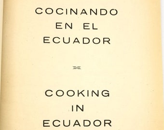 Cooking in Ecuador / Cocinando en el Ecuador byAmerican-British Club for Women 1965