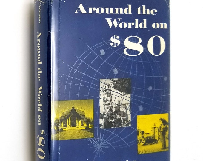 Around the World on 80 by Robert Christopher SIGNED Hardcover HC w/ Dust Jacket 1953 Autobiography - Global Travel - Circumnavigation