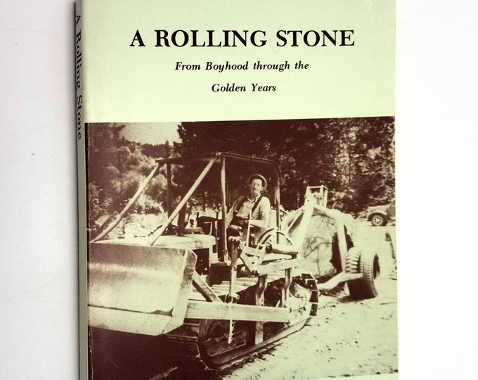 A Rolling Stone: From Boyhood through the Golden Years by Horace Channing Autobiography Washington State Grays Harbor