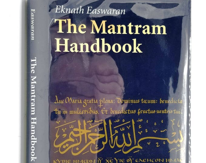 The Mantram Handbook by Eknath Easwaran 2001 Hardcover HC w/ Dust Jacket DJ - Nilgiri Press Meditation Mantra Relaxation