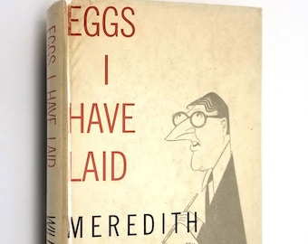 Eggs I Have Laid by Meredith Willson SIGNED 1st Edition Hardcover HC w/ Dust Jacket DJ 1955 Henry Holt & Co