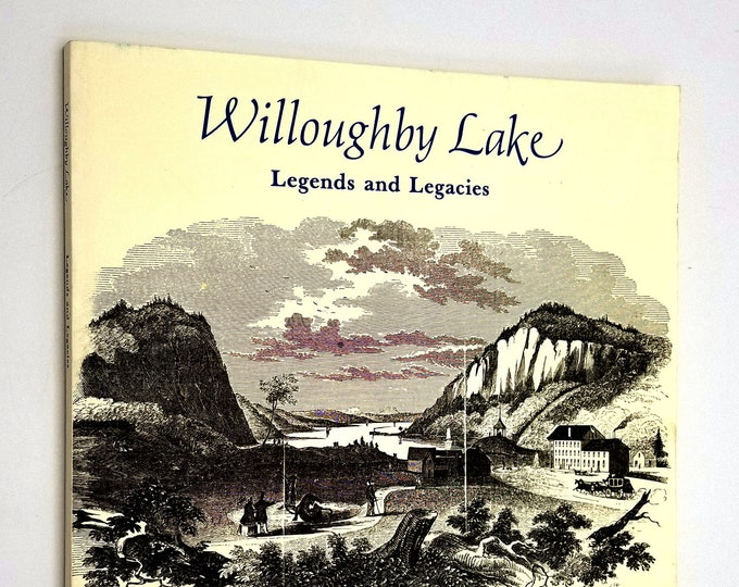 Willoughby Lake: Legends and Legacies by Harriet F. Fisher Orleans County Historical Society 1988 Vermont VT
