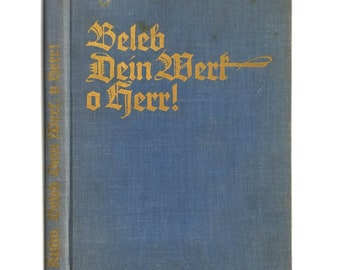 Beleb Dein Werk, O Herr! by William Kuhn Hardcover HC 1930 German Language Religion Christianity