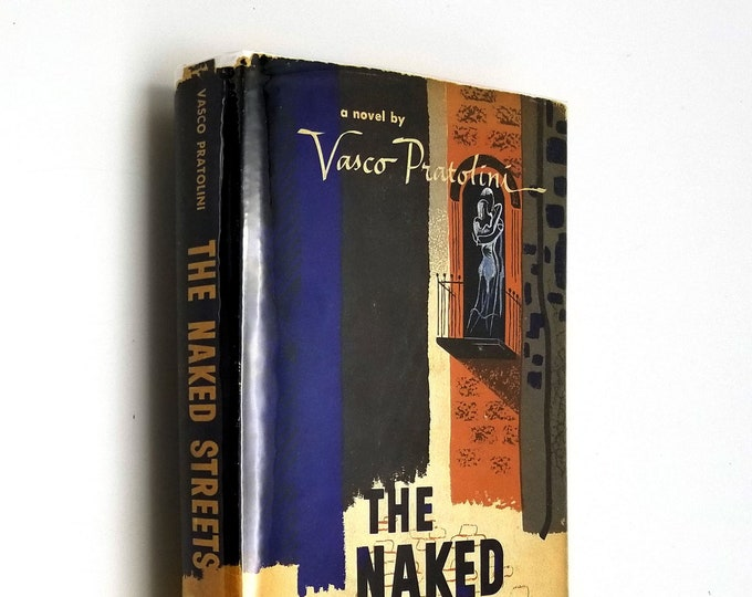 The Naked Streets by Vasco Pratolini 1st Edition Hardcover HC w/ Dust Jacket DJ 1952 A A Wyn, Inc