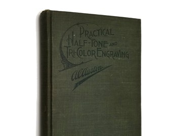 RARE Antique Book: Practical Half-Tone and Tri-Color Engraving by (Arthur) A. C. Austin HC 1898 Professional Photographer Publishing