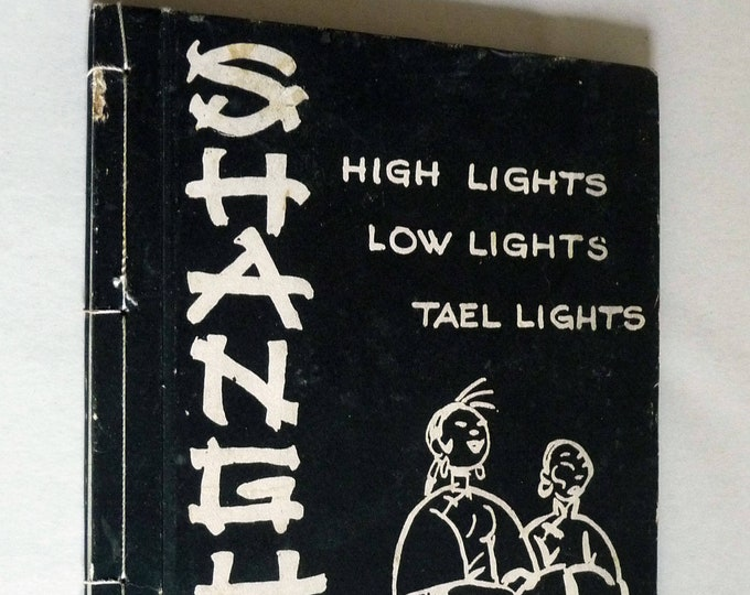 Rare Vintage China: Shanghai - High Lights, Low Lights, Tael Lights 1936 by Maurine Karns & Pat Patterson - Underworld/Hidden China