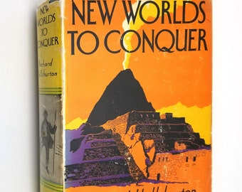 New Worlds to Conquer by Richard Halliburton Hardcover HC w/ Dust Jacket DJ 1937 Central & South America Travel