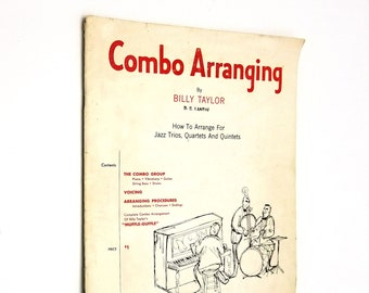 Combo Arranging: How to Arrange For Jazz Trios, Quartets and Quintets by Billy Taylor 1954 Sheet Music Songbook