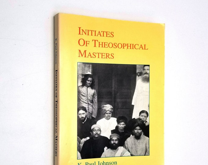 Initiates of Theosophical Masters by K. Paul Johnson Soft Cover 1995 Theosophy, Esotericism