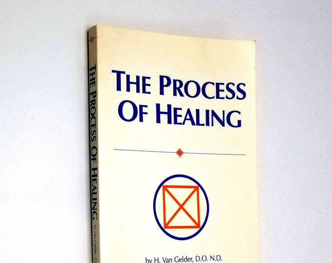 The Process of Healing: A Field Theory Approach by H. Van Gelder SIGNED Paperback 1989 Alternative Health Medicine