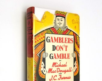 Vintage Cards Book: Gamblers Don't Gamble by Michael MacDougall & J.C. Furras Hardcover HC w/ Dust Jacket DJ 1939 Secrets