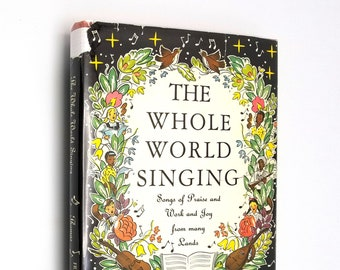 Whole World Singing: Songs of Praise and Work and Joy by Edith Lovell Thomas Hardcover HC w/ Dust Jacket DJ 1963 Music Illustrated