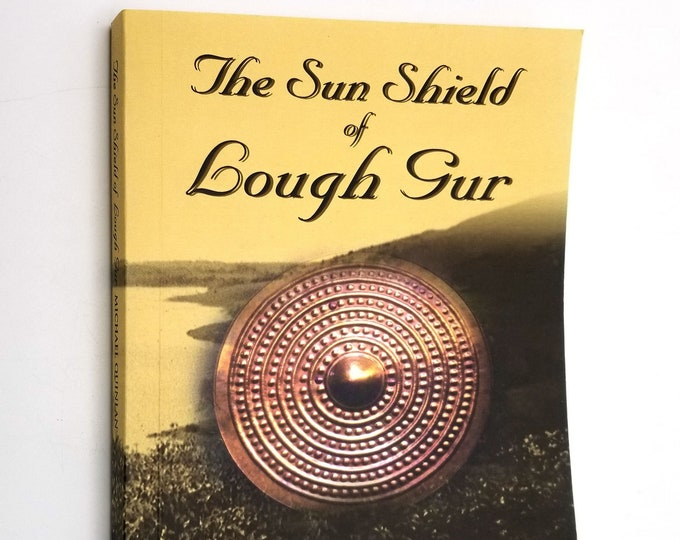 The Sun Shield of Lough Gur by Michael Quinlan 2003 Lough Gur & District Historical Society Ireland Fiction