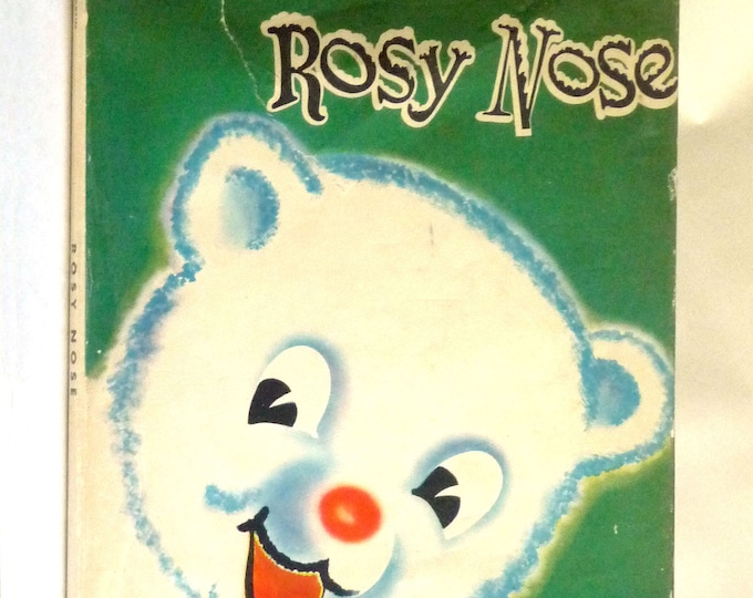Rosy Nose 1946 by Bill & Bernard Martin - Hardcover HC w/ Dust Jacket DJ - Polar Bear Arctic Story - Vintage Children Juvenile