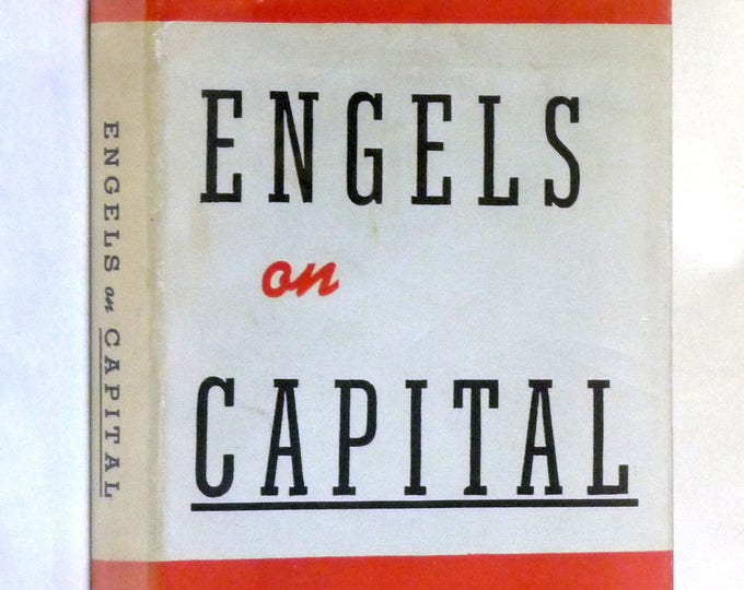 Engels on Capital: Synopsis, Reviews, Letters & Supplementary Material 1937 1st Edition Hardcover HC w/ Dust Jacket DJ - Marxist Library