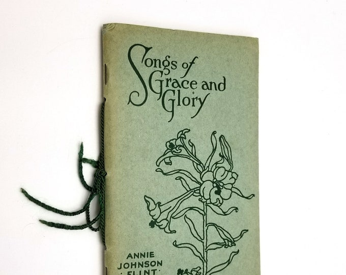 Vintage Poetry: Songs of Grace and Glory by Annie Johnson Flint Evangelical Publishers Inc ca 1920s