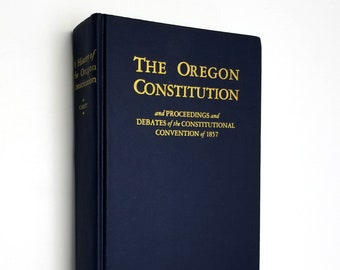 The Oregon Constitution and Proceedings and Debates of the Constitutional Convention of 1857 - Charles Henry Carey Hardcover