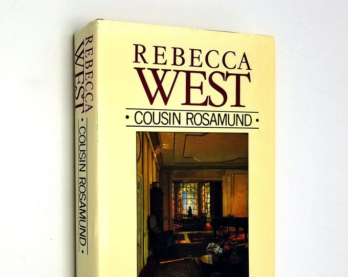Cousin Rosamund by Rebecca West 1st UK Edition Hardcover HC w/ Dust Jacket DJ 1985 Aubrey Trilogy, Macmillan London