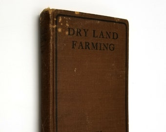 Antique Agriculture Book: Dry Land Farming by Thomas Shaw 1st Edition Hardcover 1911 American West, Midwest - RARE