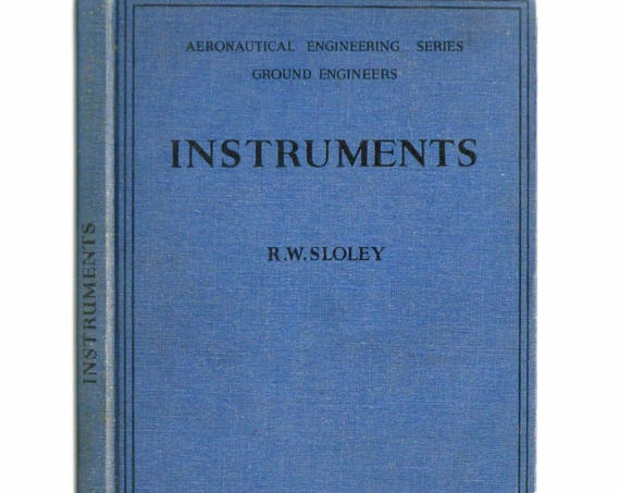 Instruments 1938 by R.W. Sloley - Hardcover HC - Aircraft Repair Engineering Maintenance Testing