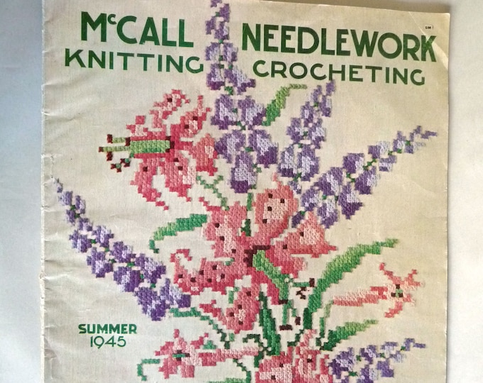 McCall Needlework Knitting Crocheting Summer 1945 Magazine Stitchery Fabric Crafts