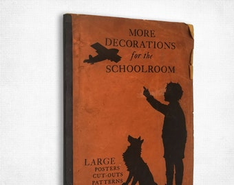 Vintage Teacher's Aid RARE: More Decorations for the Schoolroom- Large Posters, Cut-outs, Patterns, Borders 1930 Educational Publishing Corp